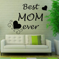 Family Wall Decals Love Quote Best Mom Ever Mother's Day Vinyl Decal Sticker Bedroom Interior Design Art Mural Kid Room Nursery Decor MR336