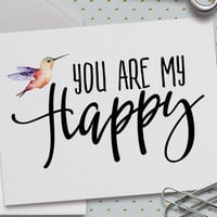 Cute Love Card, Cute Valentine Card, You Are My Happy, Watercolor Hummingbird, 5.5 x 4.25 Inch (A2) Card, Typography, Anniversary Card, Love