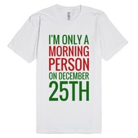 I'm Only A Morning Person On December 25th T-shirt (grn Red