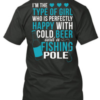 I'm Perfectly Happy With A Cold Beer and Fishing Pole T-Shirt