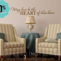 FRIDAY SALE May love be the heart of this home vinyl wall decal vinyl lettering wall quote wall words wall sayings love heart home