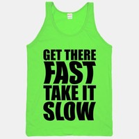 Get There Fast Take It Slow | HUMAN