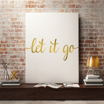 "Love quote ""Let it go"" Inspirational poster Motivational quote Wall ArtWork Instant Download Home decor Gift Idea Letterpress Style Word art"