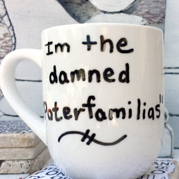 "Funny Father's Day Gifts, ""I'm the damned Paterfamilias"" O Brother Where Art Thou movie quote, Italian dad daddy, joke humor coffee mug cup"