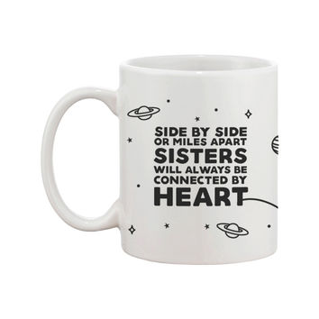 Sisters Long Distance Mug Cup Gift Idea For Sis - Sisters Always Connected By Heart