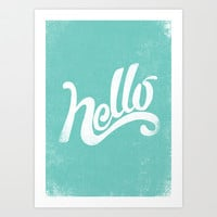 HELLO Art Print by Matthew Taylor Wilson