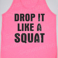 Drop It Like A Squat Neon Tank Top Womens Workout Unisex mens Pink or blue clothing fitness gym crossfit S - XL