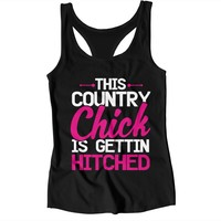 This Country Chick Is Gettin Hitched Ladies Tank Top