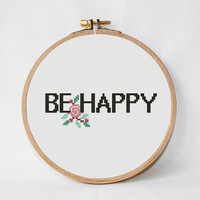 Be Happy quotes Cross Stitch Pattern flowers Instant Download