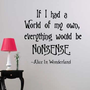 If I had a world... Alice in Wonderland vinyl quotes wall decal home decor diy art mural removable wall stickers