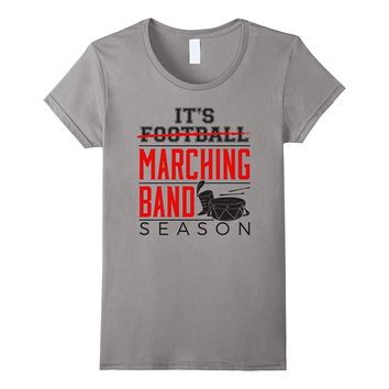 Marching Band Season - Funny Marching Band T-shirt