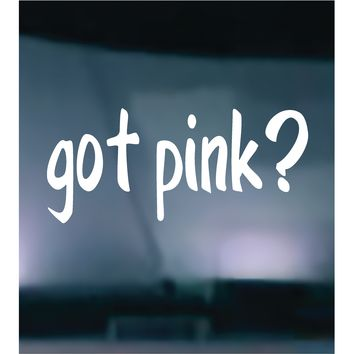 (2) TWO - Got Pink Vinyl Graphic Decal