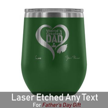 Philadelphia Eagles Worlds Greatest Dad laser etched Wine Tumbler - Daughter/Son to Father Gift - Personalize with ANY TEXT Up to 20 Characters