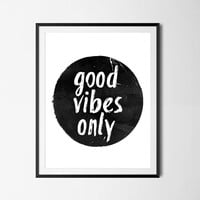 Good Vibes Only Print, Good Vibes Only Poster, Black And White