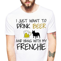 Dog Shirt - French Bulldog - Beer Shirt - Dog Clothing - I Just Want To Drink Beer Hang With Frenchie - Men's Dog Tee - Dog Lover - Rescue