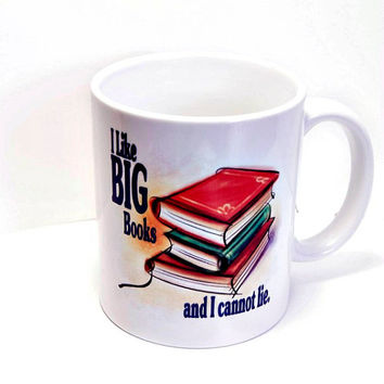 Funny Mugs I like Big Books and I Cannot lie Coffee Mug for Book Lovers Gifts for Readers, coworkers, swaps and Friends