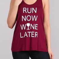 Run Now Wine Later Burgundy Racerback Tank Top