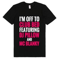 I'm Off To Club Bed Featuring Dj Pillow And Mc Blanky T-shirt (pnk ...