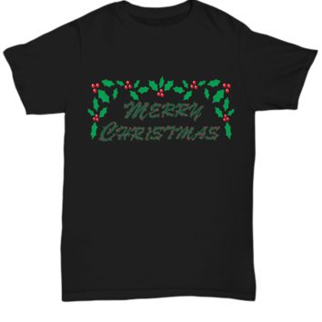 $10 Dollar Shirt Merry Christmas Mistletoe (Unisex only-other styles cost more)