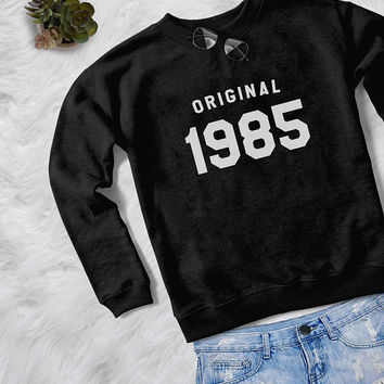 32nd birthday sweatshirt womens girls jumper pullover sweatshirts crewneck sweater graphic sweater birthday gift for her original 1985 shirt