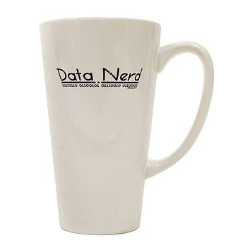 Data Nerd 16 Ounce Conical Latte Coffee Mug by TooLoud