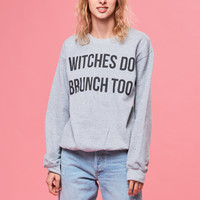 Witches Do Brunch Too Crewneck