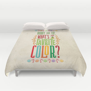 Buddy the Elf, What's Your Favorite Color? Duvet Cover by Noonday Design