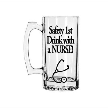 Safety 1st Drink with a Nurse! Large Glass Beer Mug. Male nurse gift!
