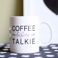 Coffee Mug - Coffee Before Talkie