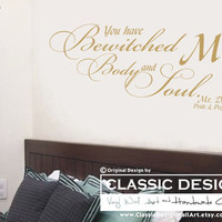 Vinyl Wall Decal - You have BeWITCHED Me, BODY and SOUL, Mr Darcy, Pride & Prejudice, Jane Austen quote