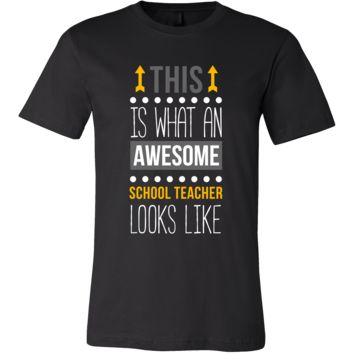 School Teacher Shirt - This is what an awesome School Teacher looks like - Profession Gift