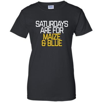 Saturdays Are For Maize And Blue Football Shirt Michigan Tee cool shirt