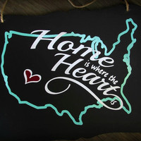 Home is where the heart is , Personalized state long distance best friend gift, long distance family gift. customizable to any country
