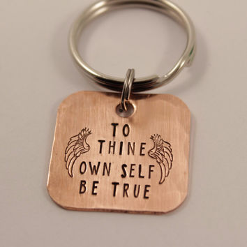 """To thine own self be true"" - Hand stamped copper keychain"