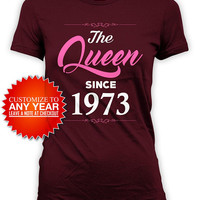 Mom Birthday Shirt 45th Birthday T Shirt Bday Present For Her Custom Year Personalized Gift The Queen Since 1973 Birthday Ladies Tee - BG585