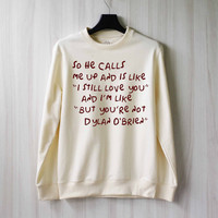So He Calls Me Up - Dylan O'Brien Sweatshirt Sweater Shirt – Size XS S M L XL