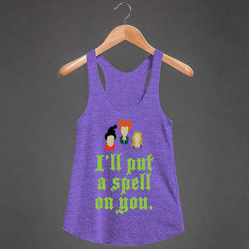 I'll Put A Spell On You | Racerback Tank Top | Hocus Pocus Shirts