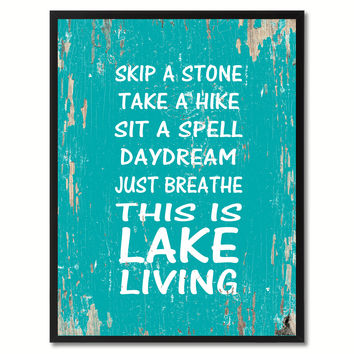 Skip A Stone Take A Hike Just Breathe This Is Lake Living Saying Canvas Print, Black Picture Frame Home Decor Wall Art Gifts