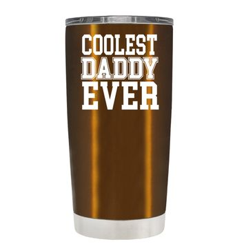 Coolest Daddy Ever on Translucent Copper 20 oz Tumbler Cup