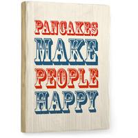 Pancakes Make People Happy by Artist Amanda Catherine Wood Sign