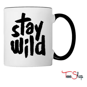 Stay Wild Coffee & Tea Mug