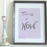 Time is NOW - black on light purple - DIN A4 - Wall Art Print handmade written - original by misssfaith