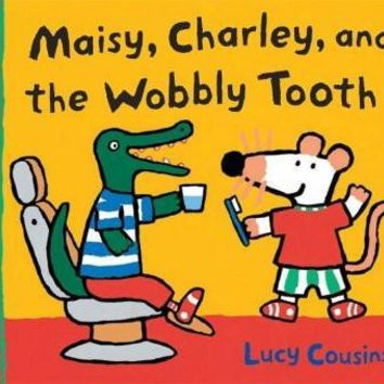 Maisy, Charley, and the Wobbly Tooth (Maisy First Experiences Book)