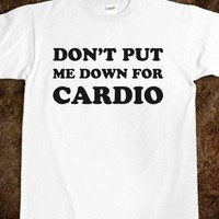 Don't Put Me Down for Cardio - Cooper Lives