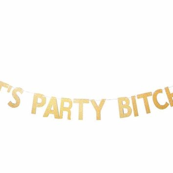 Let's Party Bitches Gold Glitter Party Banner Bunting