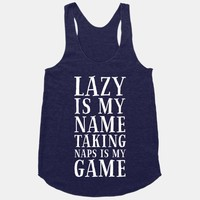 Lazy is My Name. Taking Naps is My Game!