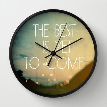 The Best Is Yet To Come Wall Clock by Alicia Bock