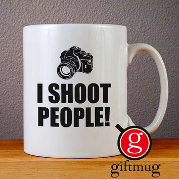 I Shoot People Ceramic Coffee Mugs
