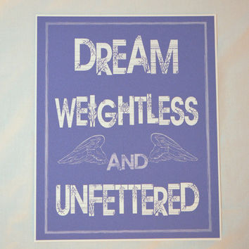 Motivational Quote Art Print Dream Weightless by RenaissanceDays