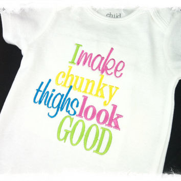 Baby Girl Clothes,I Make chunky thighs look good bodysuit-Baby Girls Saying Bodysuit-Applique Bodysuit, Baby Girl Gift,Baby Shower Gift